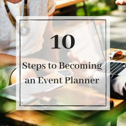 10 Steps To Becoming An Event Planner