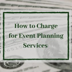 How to Charge for Event Planning Services