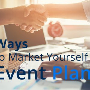 Market Yourself as an Event Planner