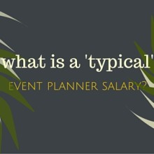 What Is a 'Typical' Event Planner Salary?