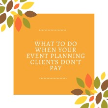 What To Do When Your Event Planning Clients Don't Pay