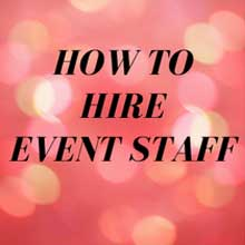 How to hire event staff event planning blueprint malvernweather Images